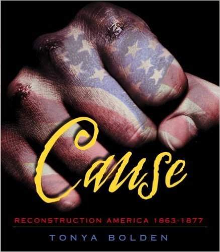 Cause: Reconstruction America, 1863 – 1877