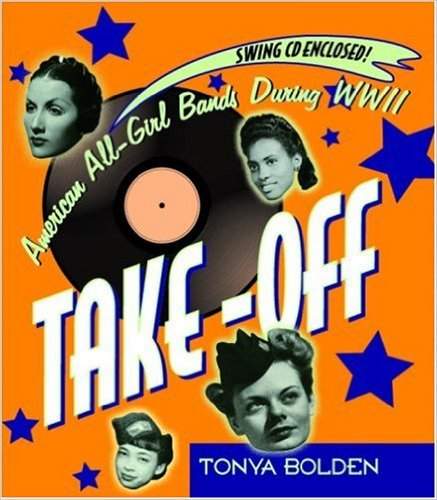 Take-Off: American All-Girl Bands During WWII (Book & CD)